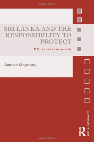 9780415588843: Sri Lanka and the Responsibility to Protect: Politics, Ethnicity and Genocide (Asian Security Studies)