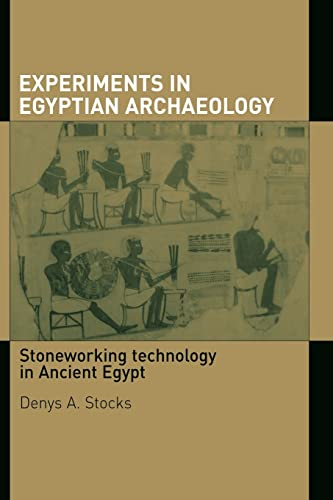 9780415588942: Experiments in Egyptian Archaeology: Stoneworking Technology in Ancient Egypt
