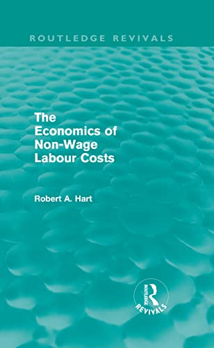 9780415589420: The Economics of Non-Wage Labour Costs (Routledge Revivals) (Volume 22)