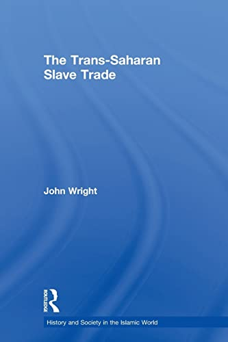 9780415589475: The Trans-Saharan Slave Trade (History and Society in the Islamic World)