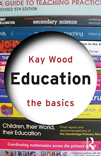 Education: The Basics (9780415589543) by Kay Wood