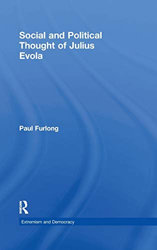 9780415589680: Social and Political Thought of Julius Evola (Extremism and Democracy)