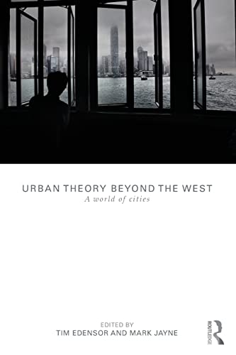 9780415589765: Urban Theory Beyond the West: A World of Cities