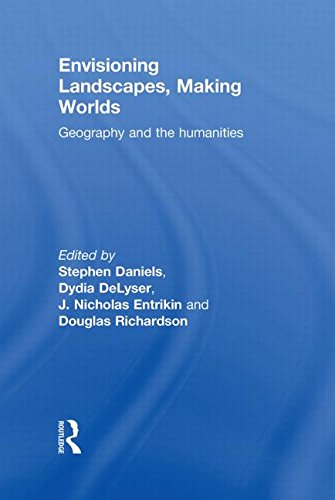 9780415589772: Envisioning Landscapes, Making Worlds: Geography and the Humanities