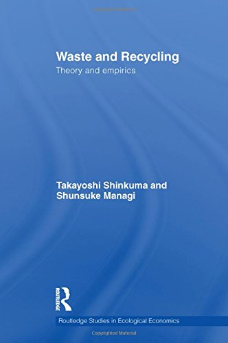 9780415589857: Waste and Recycling: Theory and Empirics (Routledge Studies in Ecological Economics)