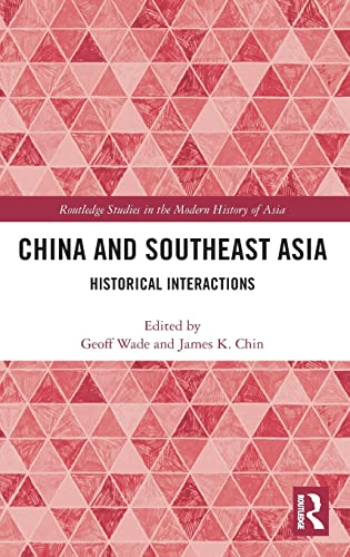9780415589970: China and Southeast Asia: Historical Interactions (Routledge Studies in the Modern History of Asia)