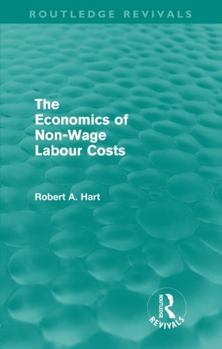 9780415590044: The Economics of Non-Wage Labour Costs (Routledge Revivals)