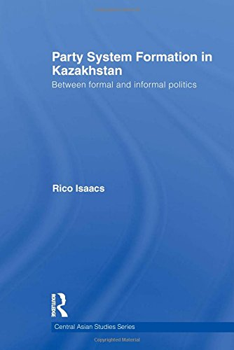 9780415590235: Party System Formation in Kazakhstan: Between Formal and Informal Politics (Central Asian Studies)