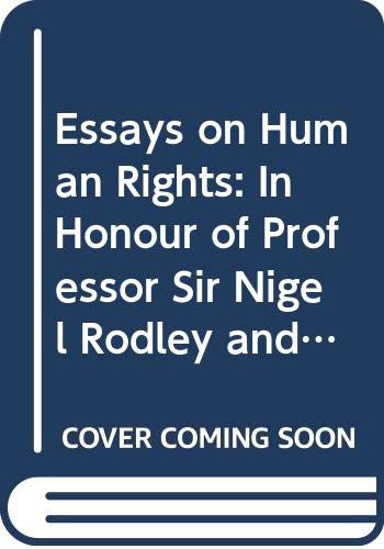 Essays on Human Rights: In Honour of: Gilbert, Geoff [Editor];