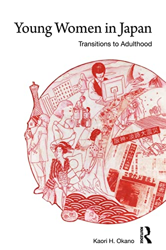 9780415590518: Young Women in Japan: Transitions to Adulthood (Women in Asia)