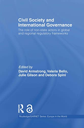9780415590631: Civil Society and International Governance (Open Access): The Role of Non-State Actors in the EU, Africa, Asia and Middle East (Routledge/GARNET series)