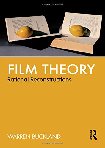 9780415590976: Film Theory: Rational Reconstructions