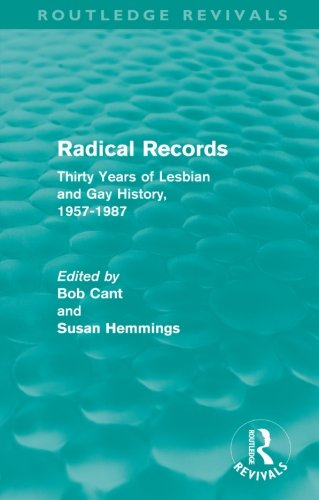 9780415591140: Radical Records (Routledge Revivals): Thirty Years of Lesbian and Gay History, 1957-1987