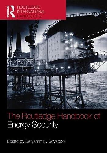 9780415591171: The Routledge Handbook of Energy Security (Routledge International Handbooks)