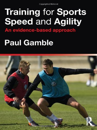 9780415591256: Training for Sports Speed and Agility: An Evidence-Based Approach