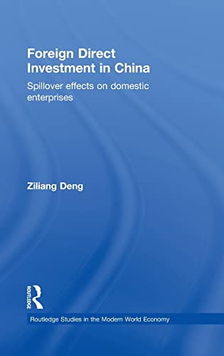 Foreign Direct Investment in China: Spillover Effects on Domestic Enterprises (Routledge Studies in...