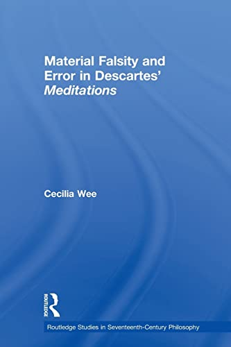 9780415591553: Material Falsity and Error in Descartes' Meditations (Routledge Studies in Seventeenth-Century Philosophy)