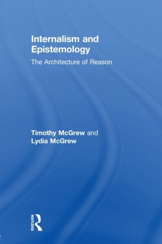 9780415591584: Internalism and Epistemology: The Architecture of Reason (Routledge Studies in Contemporary Philosophy)
