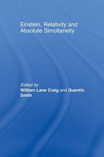 9780415591669: Einstein, Relativity and Absolute Simultaneity (Routledge Studies in Contempor)