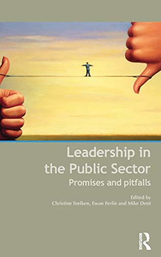 9780415591744: Leadership in the Public Sector: Promises and Pitfalls