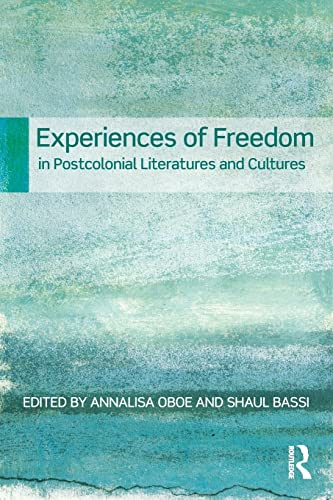 9780415591928: Experiences of Freedom in Postcolonial Literatures and Cultures