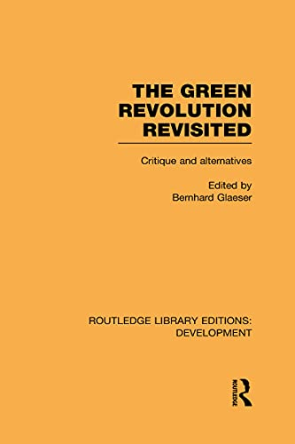 9780415592499: The Green Revolution Revisited: Critique and Alternatives