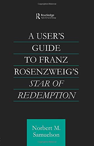9780415592543: A User's Guide to Franz Rosenzweig's Star of Redemption (Routledge Jewish Philosophy)