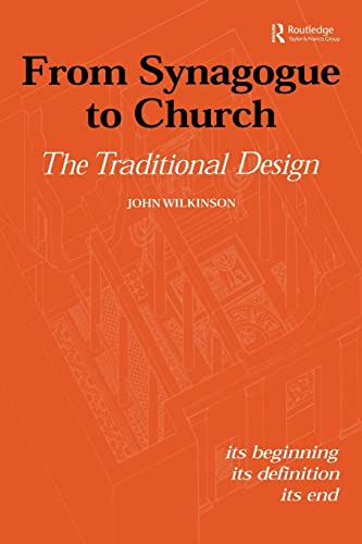 9780415592659: From Synagogue to Church: The Traditional Design: Its Beginning, its Definition, its End (Routledge Jewish Studies Series)