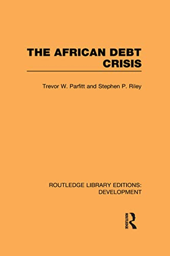 9780415592789: The African Debt Crisis (Routledge Library Editions: Development)
