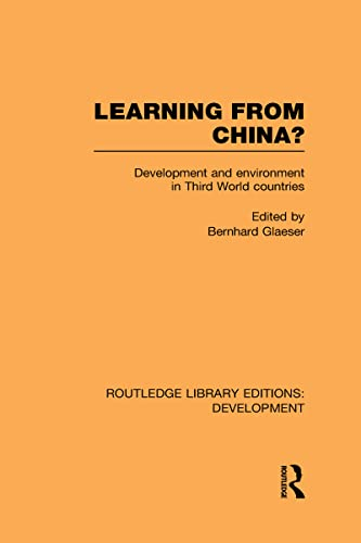 9780415592963: Learning From China?: Development and Environment in Third World Countries