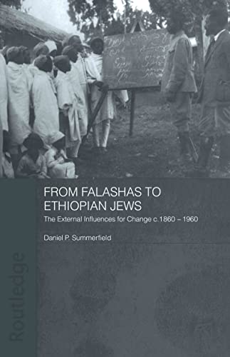 9780415593038: From Falashas to Ethiopian Jews: The External Influences for Change, c. 1860-1960