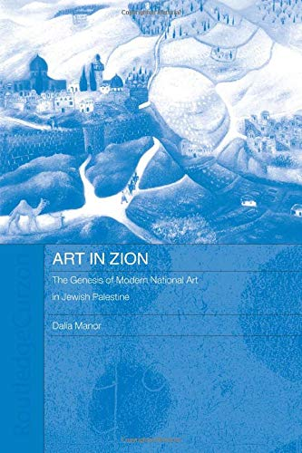 9780415593083: Art in Zion: The Genesis of Modern National Art in Jewish Palestine (Routledgecurzon Jewish Studies)
