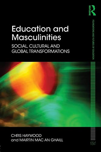 9780415593106: Education and Masculinities (Foundations and Futures of Education)