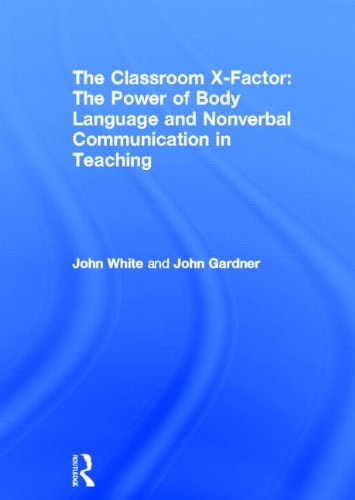 9780415593144: The Classroom X-Factor: The Power of Body Language and Non-verbal Communication in Teaching