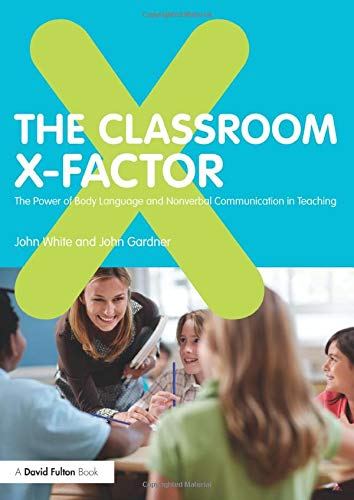 9780415593151: The Classroom X-Factor: The Power of Body Language and Non-verbal Communication in Teaching