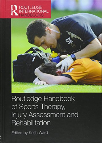 9780415593267: Routledge Handbook of Sports Therapy, Injury Assessment and Rehabilitation (Routledge International Handbooks)