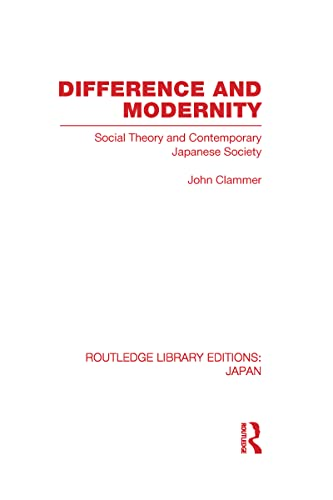 9780415593359: Difference and Modernity: Social Theory and Contemporary Japanese Society
