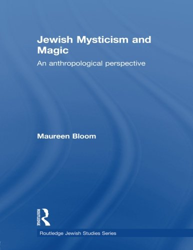 9780415593380: Jewish Mysticism and Magic: An Anthropological Perspective (Routledge Jewish Studies)