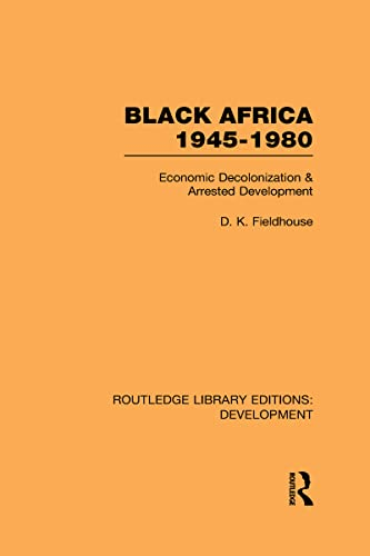 9780415593618: Black Africa 1945-1980: Economic Decolonization and Arrested Development