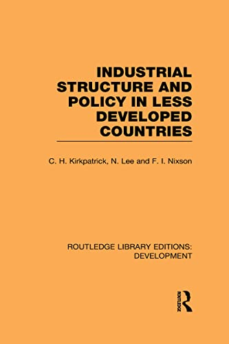 9780415593717: Routledge Library Editions: Development Mini-Set F: Development Economics: Industrial Structure and Policy in Less Developed Countries: Volume 18