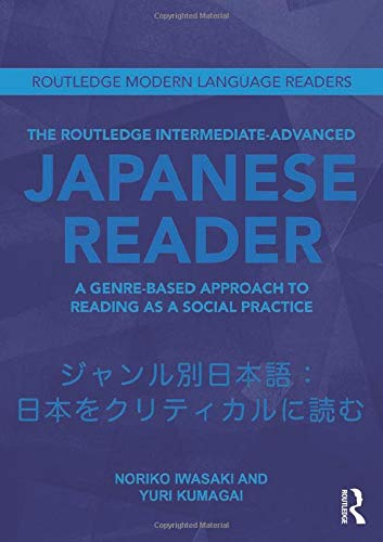 9780415593779: The Routledge Intermediate to Advanced Japanese Reader: A Genre-Based Approach to Reading as a Social Practice (Routledge Modern Language Readers)