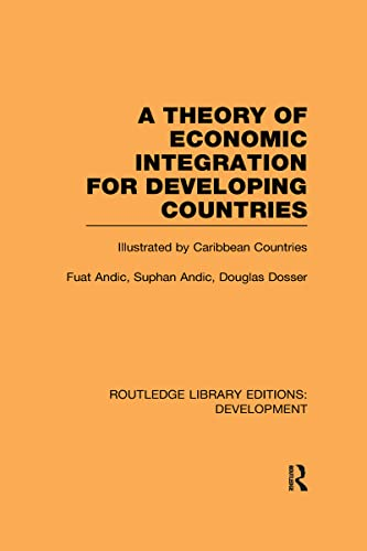 9780415593816: A Theory of Economic Integration for Developing Countries: Illustrated by Caribbean Countries