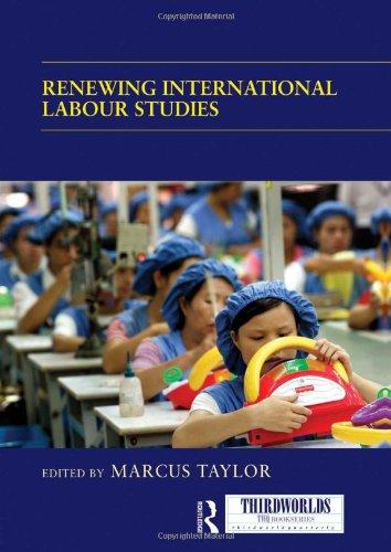 9780415593854: Renewing International Labour Studies (ThirdWorlds)