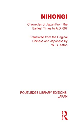 9780415594004: Nihongi: Chronicles of Japan from the Earliest Times to A.D. 697, Part I & II