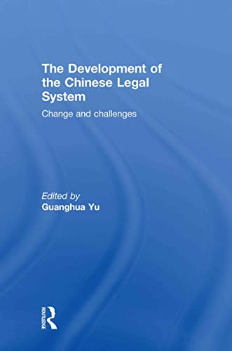 The Development of the Chinese Legal System: Change and Challenges: Routledge