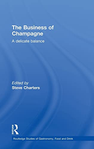 9780415594400: The Business of Champagne: A Delicate Balance (Routledge Studies of Gastronomy, Food and Drink)