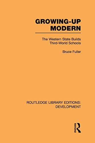 9780415594950: Growing-Up Modern: The Western State Builds Third-World Schools