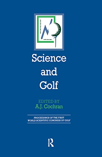 9780415595216: Science and Golf (Routledge Revivals): Proceedings of the First World Scientific Congress of Golf