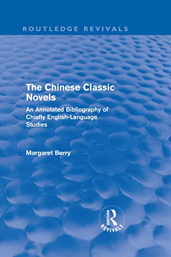 9780415595247: The Chinese Classic Novels (Routledge Revivals): An Annotated Bibliography of Chiefly English-Language Studies (Volume 5)