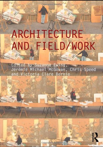 9780415595407: Architecture and Field/Work (Critiques: Critical Studies in Architectural Humanities)
